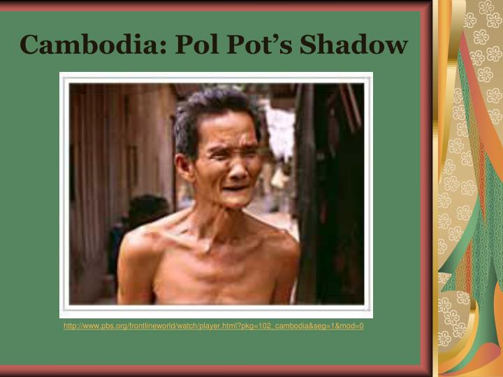 Cambodia: Pol Pot's Shadow