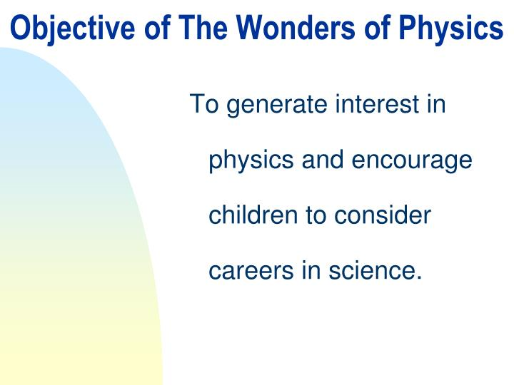 Objective of The Wonders of Physics