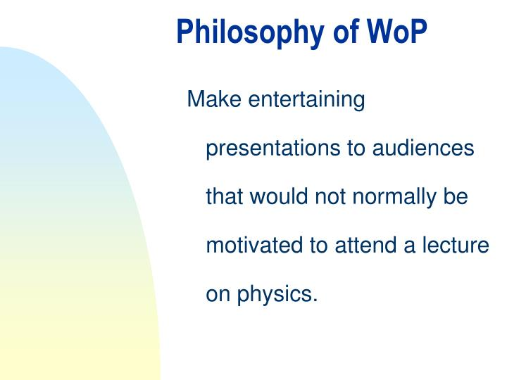Philosophy of WoP