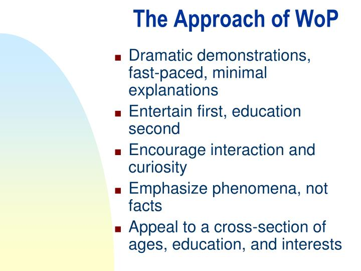 The Approach of WoP