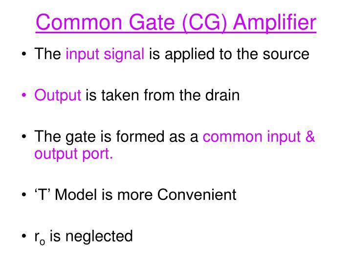 Common Gate (CG) Amplifier