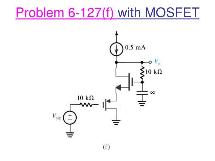 Problem 6-127(f)