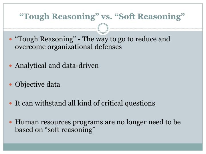 """Tough Reasoning"" vs. ""Soft Reasoning"""