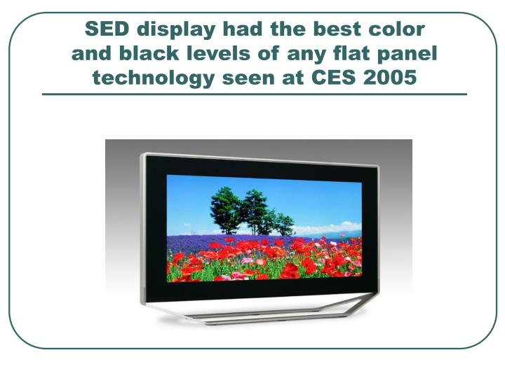 SED display had the best color