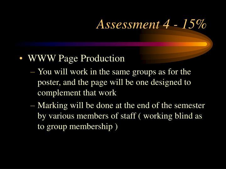 Assessment 4 - 15%