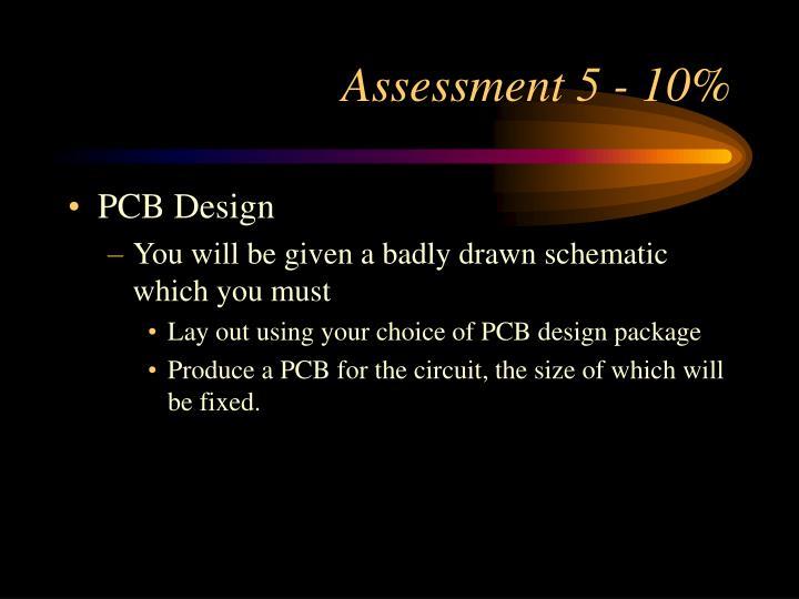 Assessment 5 - 10%