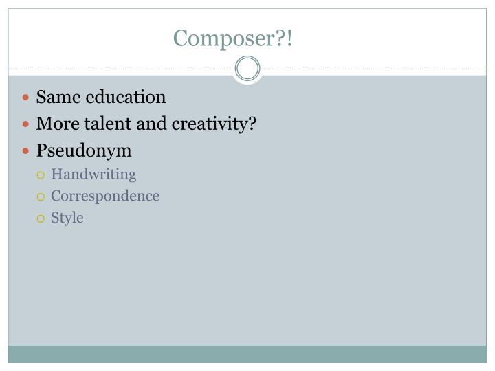Composer?!