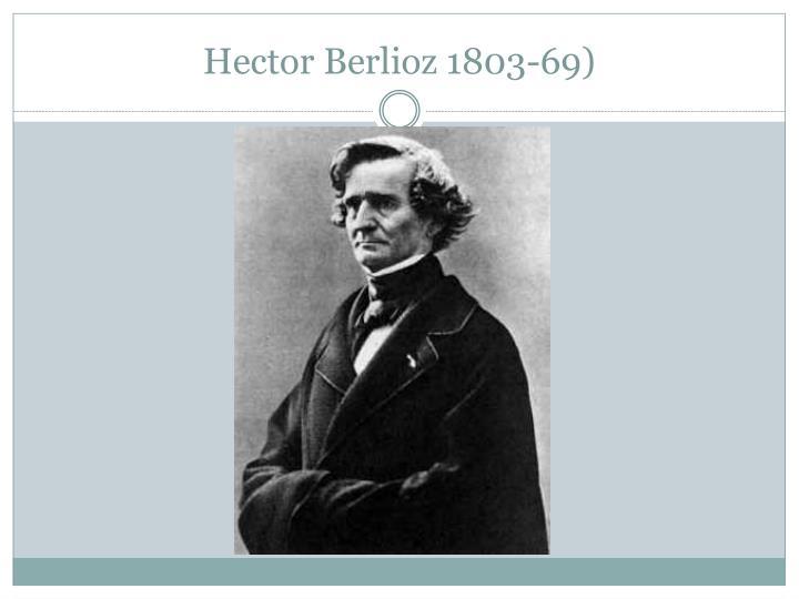 Hector Berlioz 1803-69)