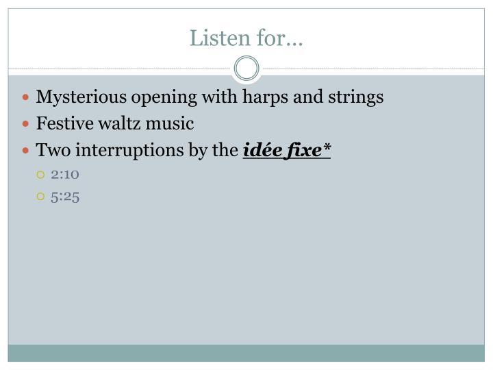 Listen for…