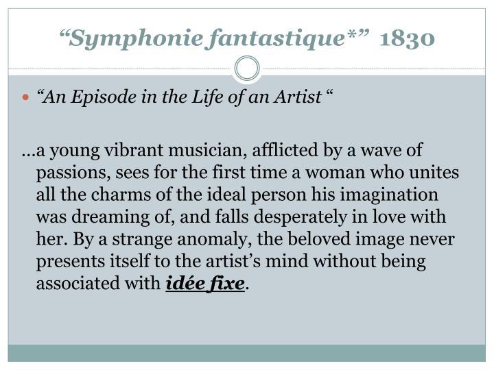 """""""Symphonie fantastique*"""""""