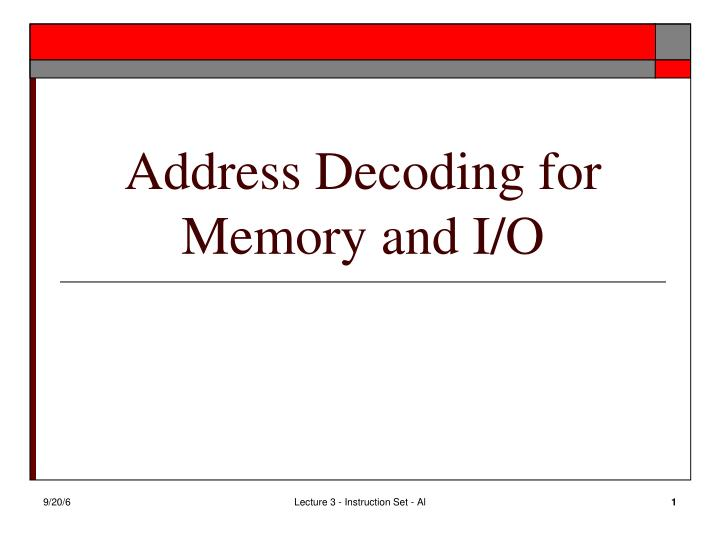 Address decoding for memory and i o