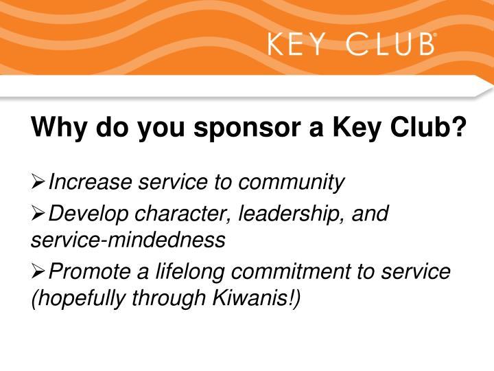 Why do you sponsor a Key Club?