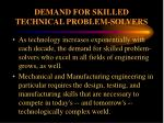 demand for skilled technical problem solvers