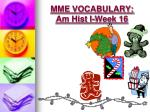 mme vocabulary am hist i week 167