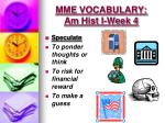 mme vocabulary am hist i week 4