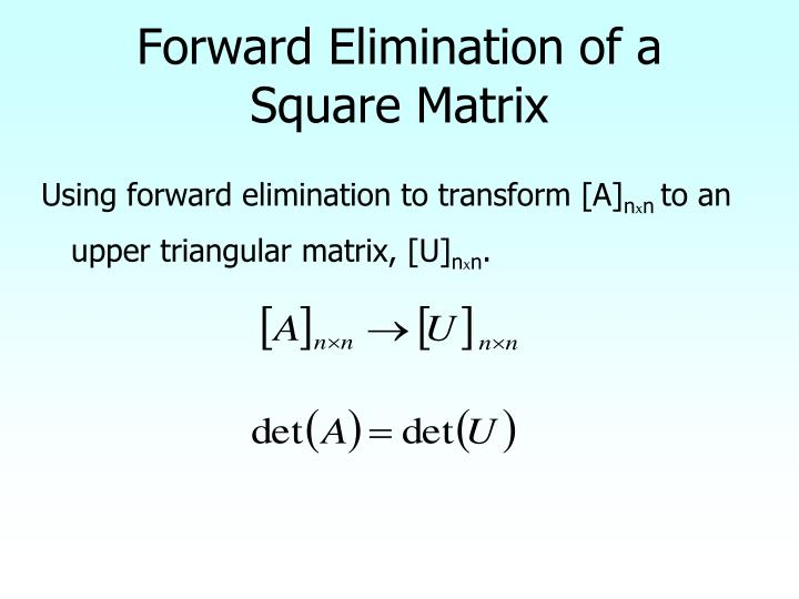 Forward Elimination of a