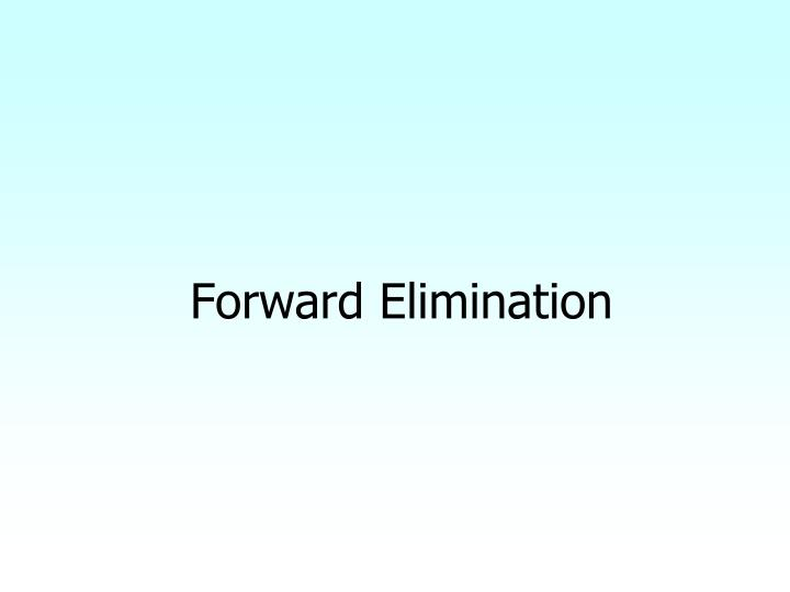 Forward Elimination