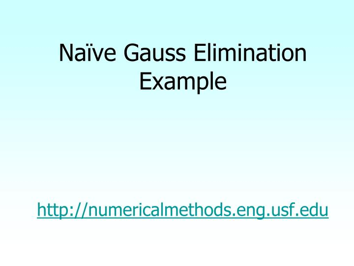 Naïve Gauss Elimination