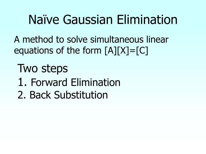Na ve gaussian elimination