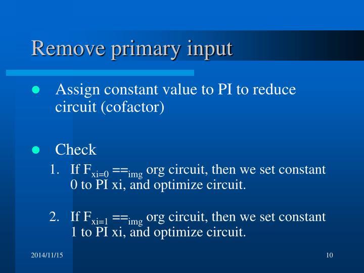 Remove primary input