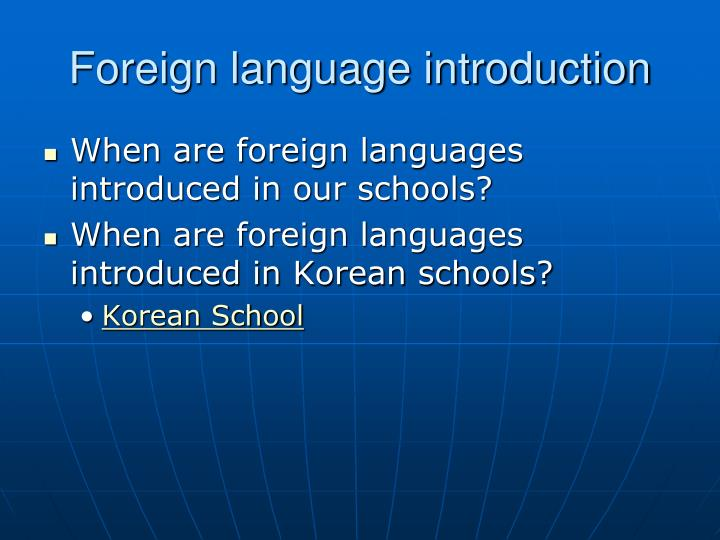 Foreign language introduction