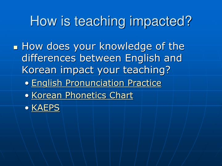 How is teaching impacted?