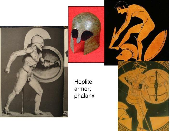 Hoplite armor; phalanx