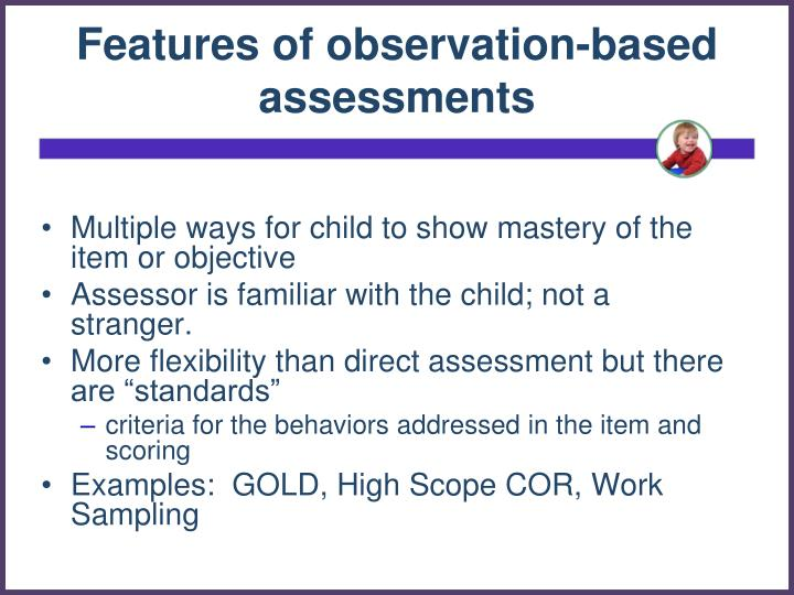 Features of observation-based assessments