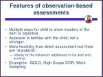 features of observation based assessments