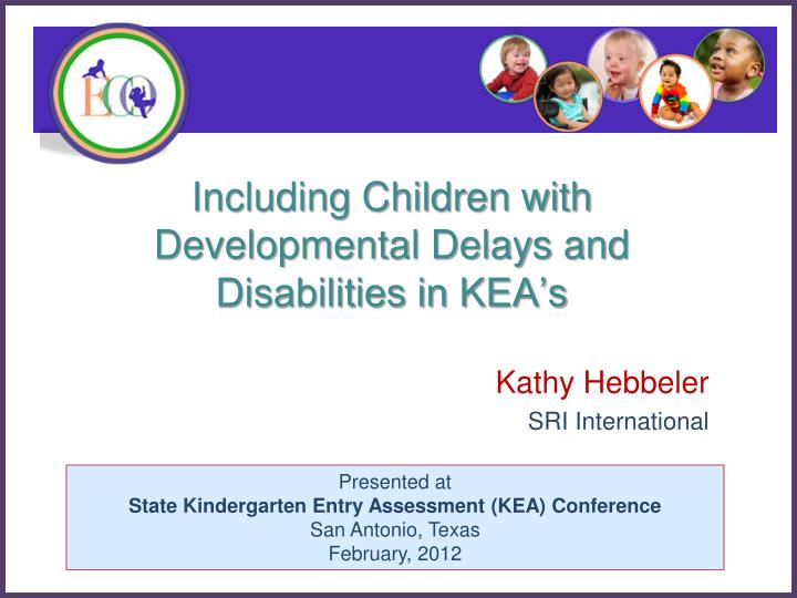 Including children with developmental delays and disabilities in kea s