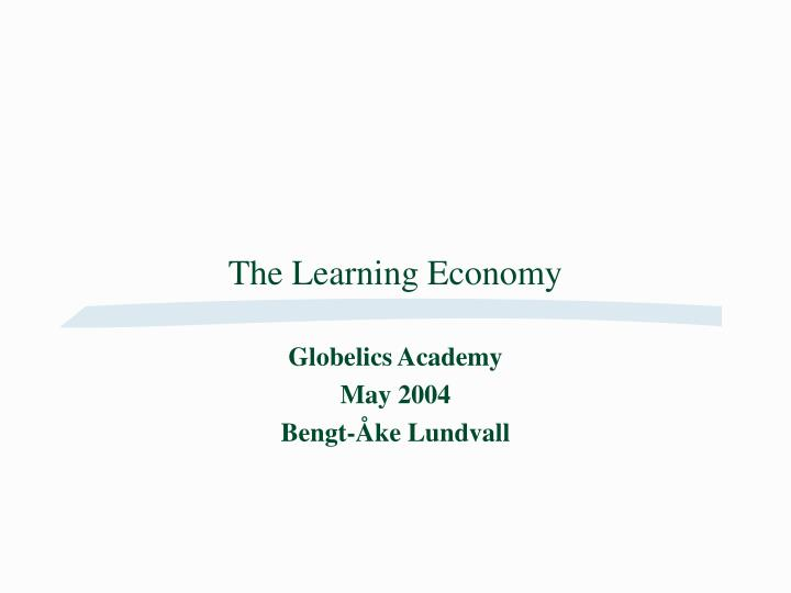 The Learning Economy