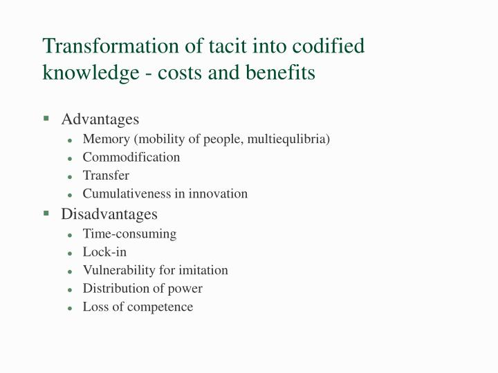 Transformation of tacit into codified knowledge - costs and benefits