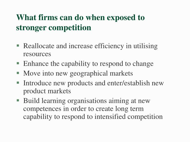 What firms can do when exposed to stronger competition