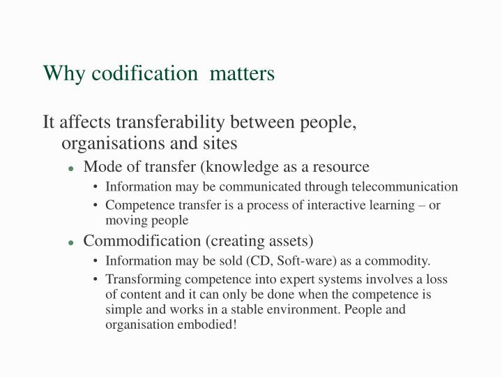 Why codification  matters