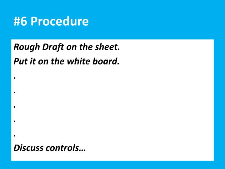 #6 Procedure