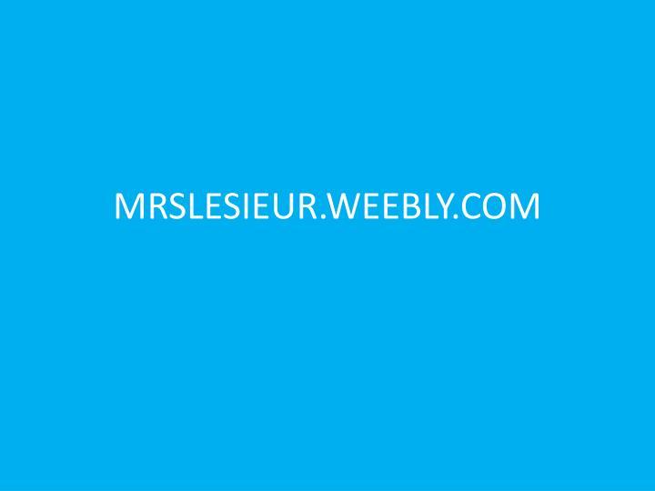 MRSLESIEUR.WEEBLY.COM