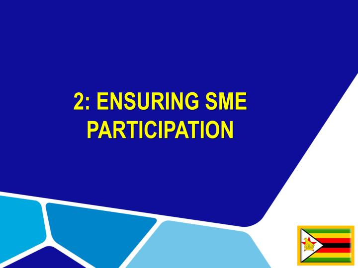 2: ENSURING SME PARTICIPATION