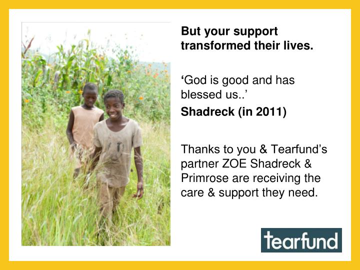 But your support transformed their lives.