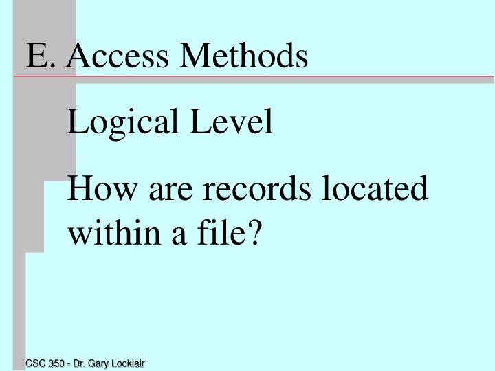 E. Access Methods