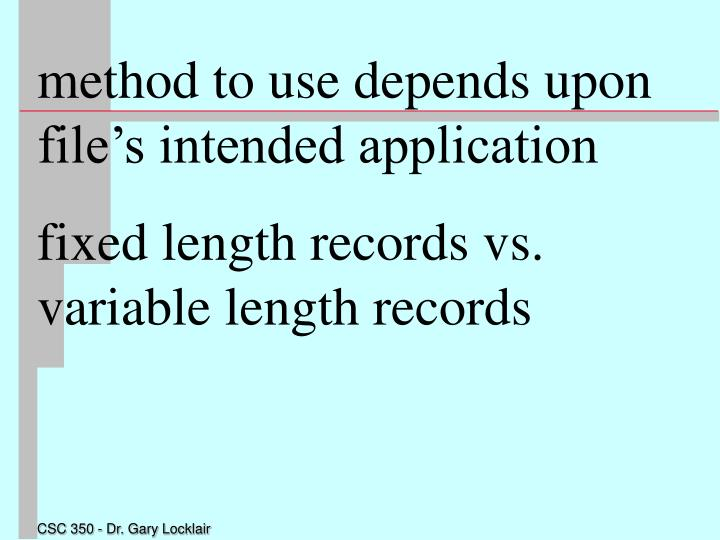 method to use depends upon file's intended application