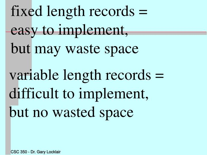 fixed length records =
