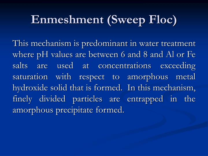 Enmeshment (Sweep Floc)