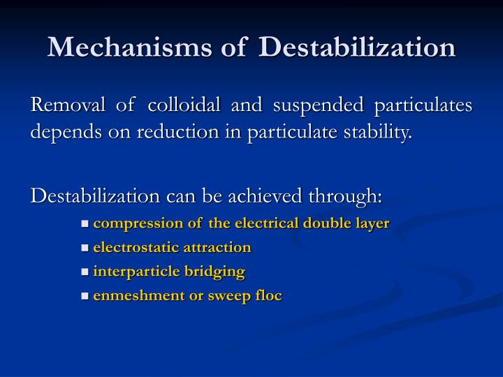 Mechanisms of Destabilization