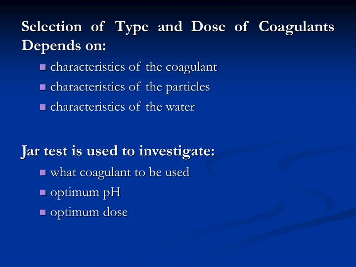 Selection of Type and Dose of Coagulants Depends on: