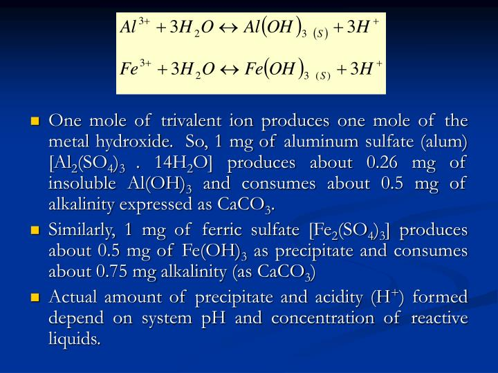 One mole of trivalent ion produces one mole of the metal hydroxide.  So, 1 mg of aluminum sulfate (alum) [Al