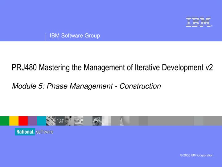 PRJ480 Mastering the Management of Iterative Development v2