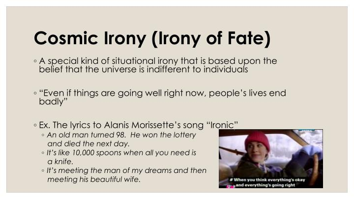 Cosmic Irony (Irony of Fate)