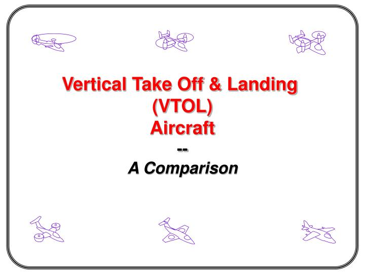 Vertical Take Off & Landing