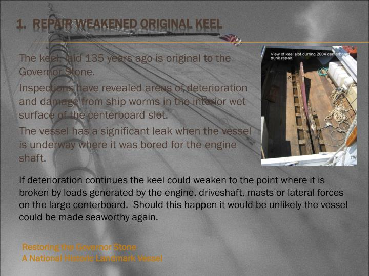 1 repair weakened original keel