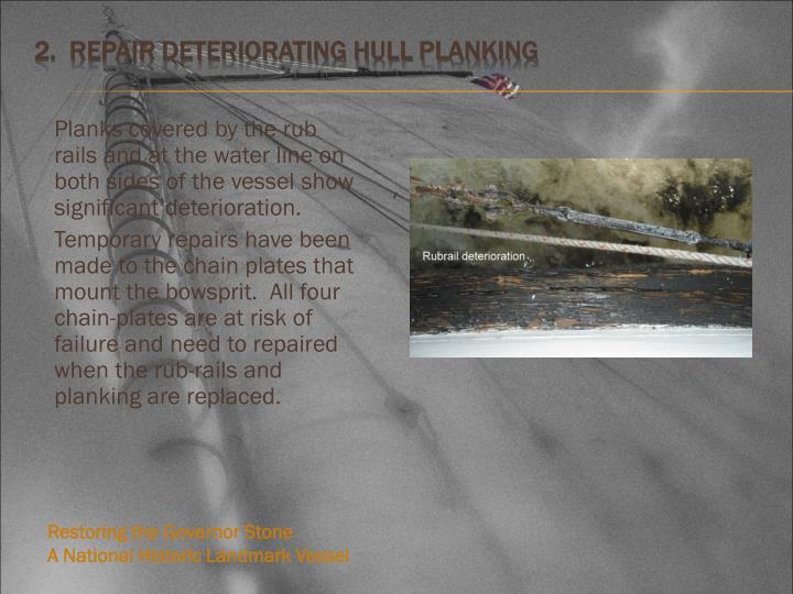 2.  Repair deteriorating hull planking